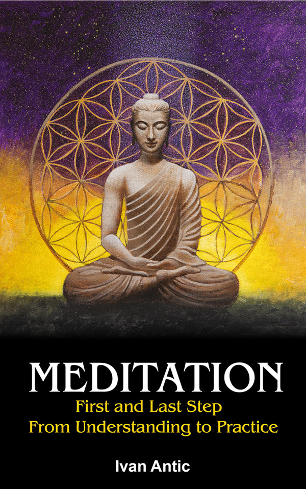 Meditation: First and Last Step – From Understanding to Practice